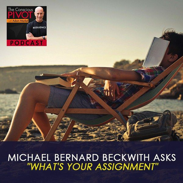 """Michael Bernard Beckwith Asks """"What's Your Assignment"""""""
