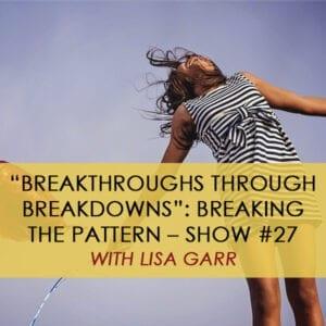 PR 028 | Breakthroughs through Breakdowns