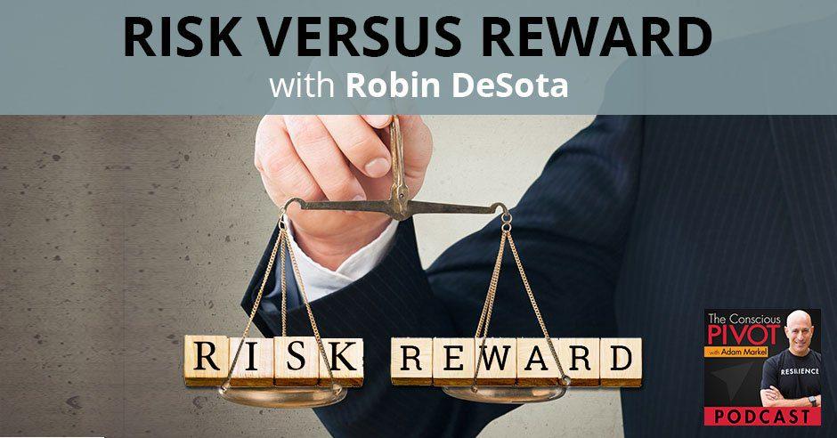 PR 94 | Risk Versus Reward