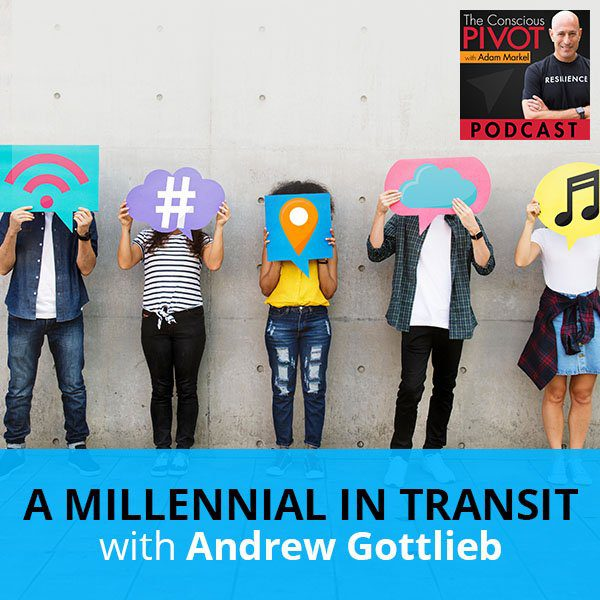 A Millennial In Transit with Andrew Gottlieb