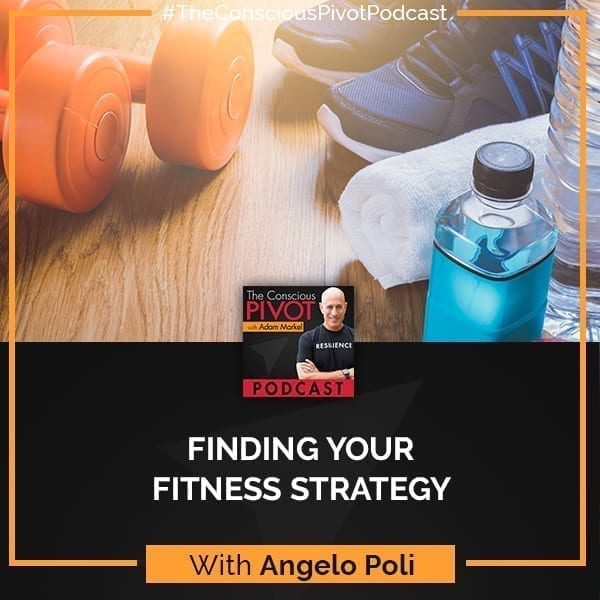 Finding Your Fitness Strategy With Angelo Poli