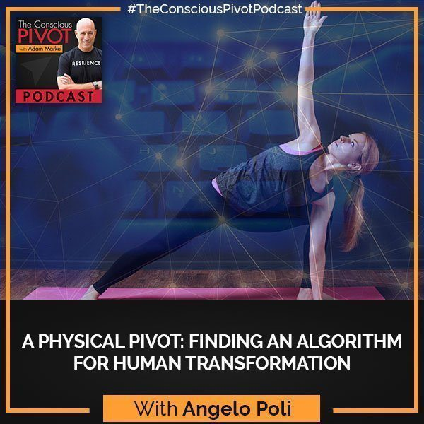 A Physical Pivot: Finding An Algorithm For Human Transformation