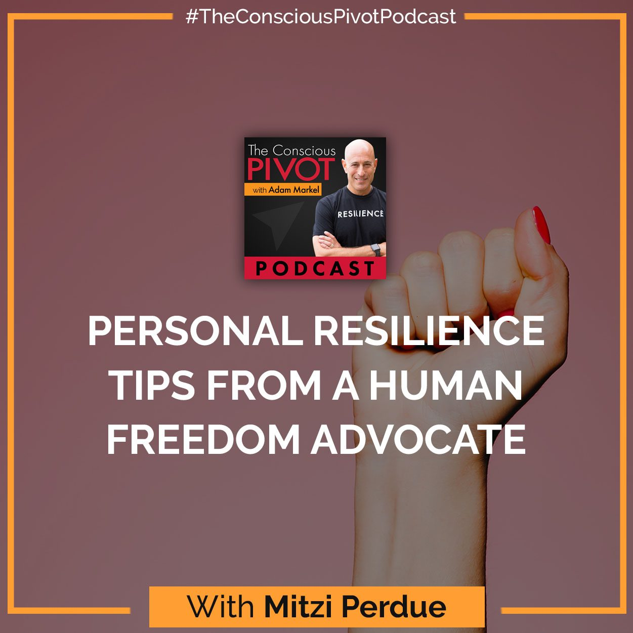 Personal Resilience Tips From A Human Freedom Advocate With Mitzi Perdue