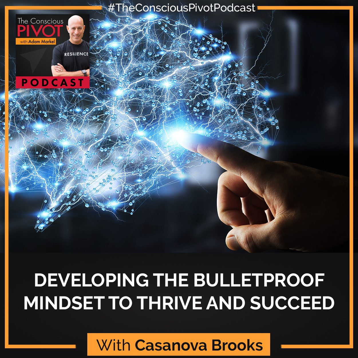 Developing The Bulletproof Mindset To Thrive And Succeed With Casanova Brooks