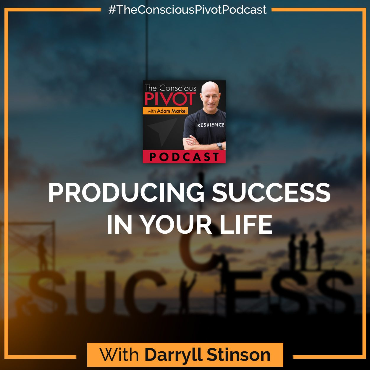 Producing Success In Your Life With Darryll Stinson