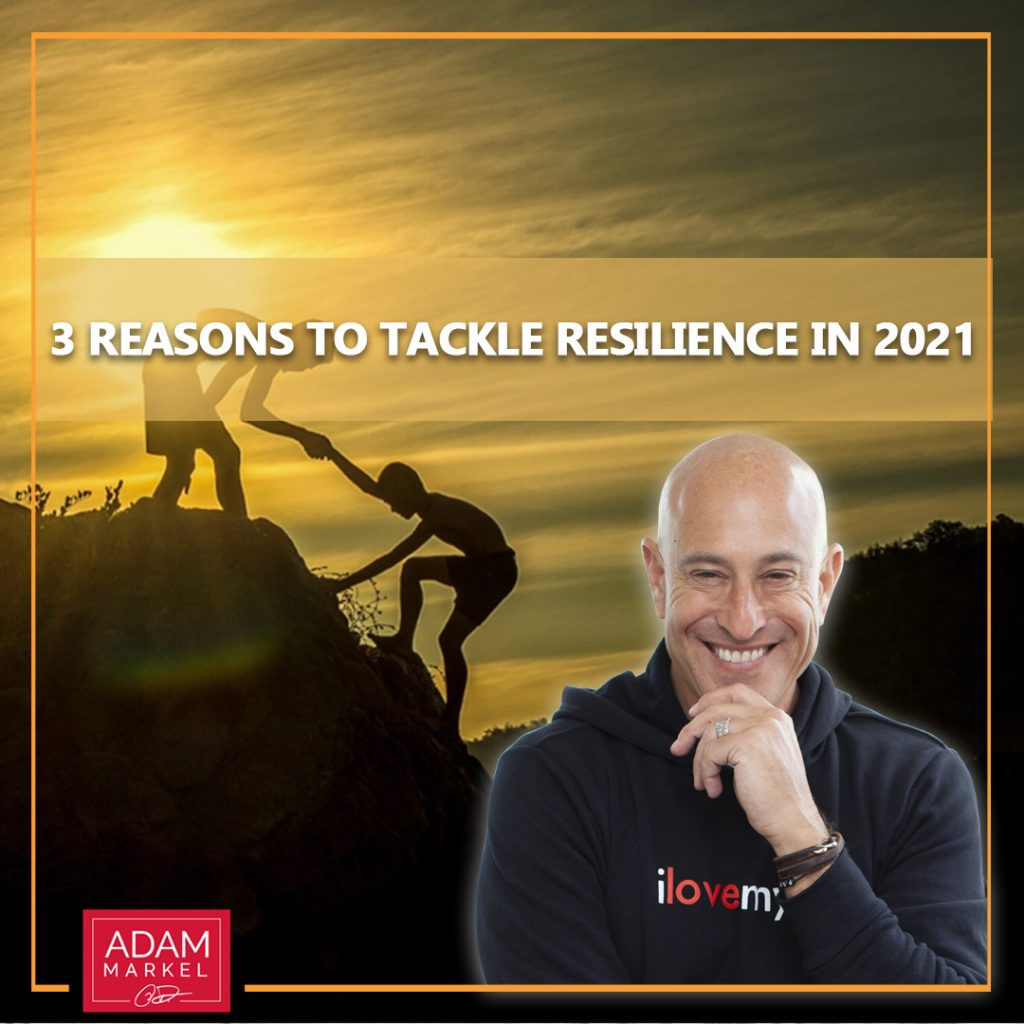 3 Reasons to Tackle Resilience in 2021
