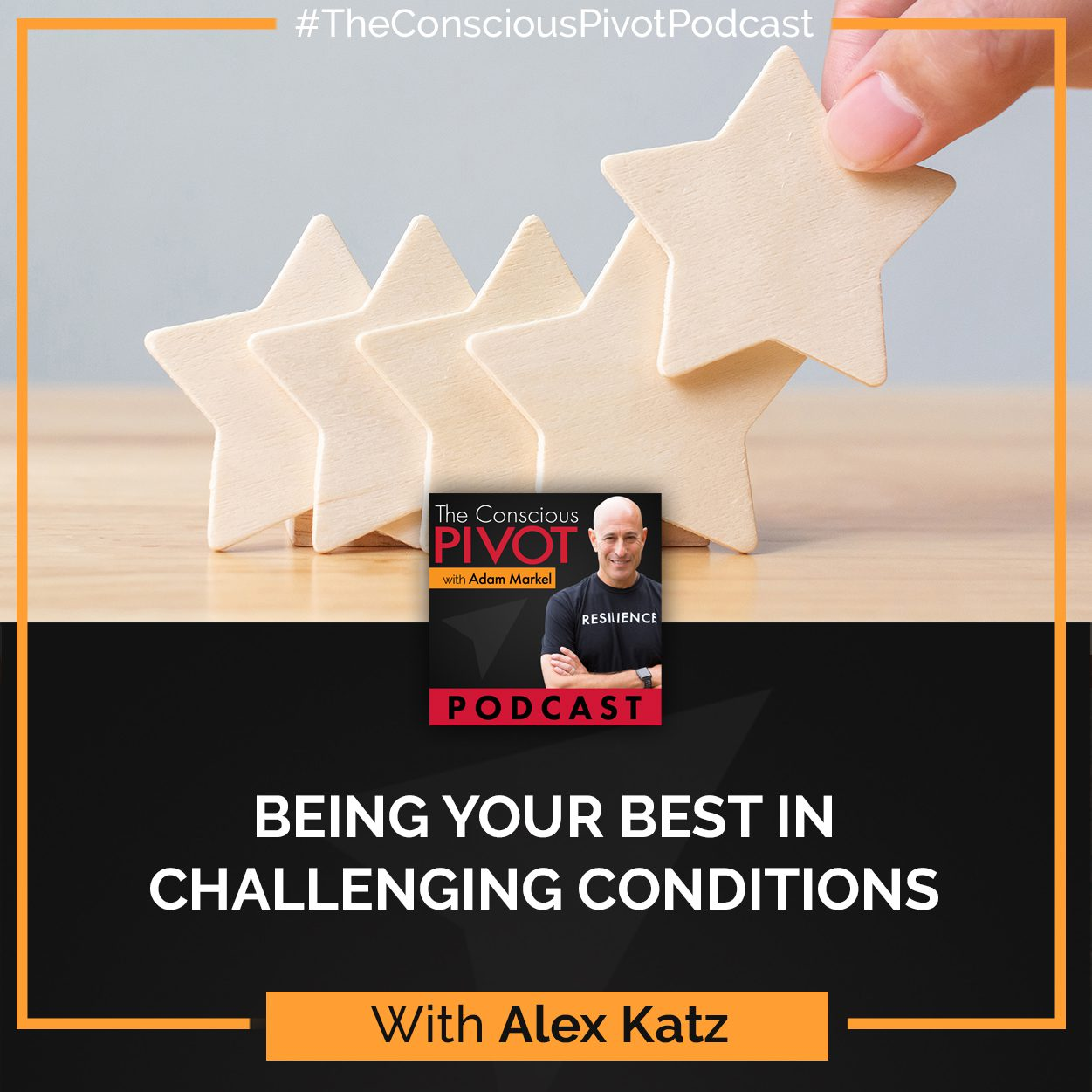 Being Your Best In Challenging Conditions With Alex Katz