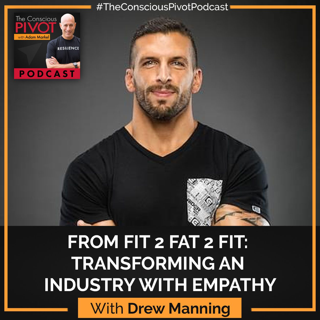 From Fit 2 Fat 2 Fit: Transforming An Industry With Empathy with Drew Manning