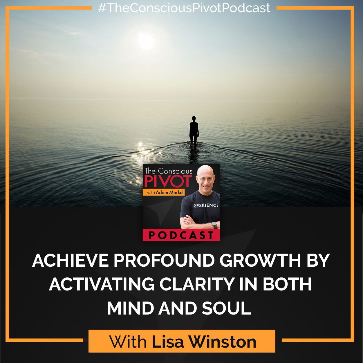 Achieve Profound Growth By Activating Clarity In Both Mind And Soul With Lisa Winston