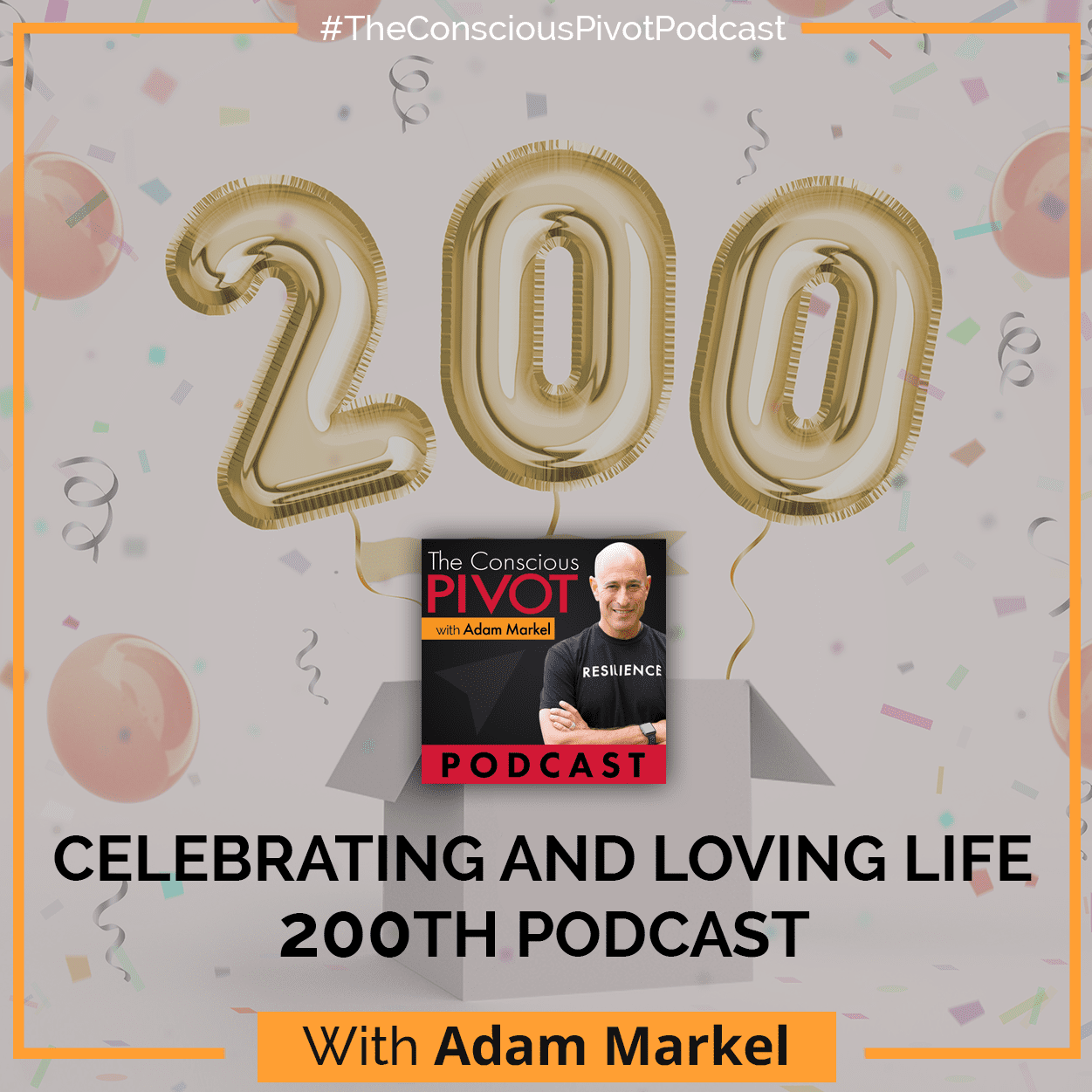 200th Podcast: Celebrating And Loving Life