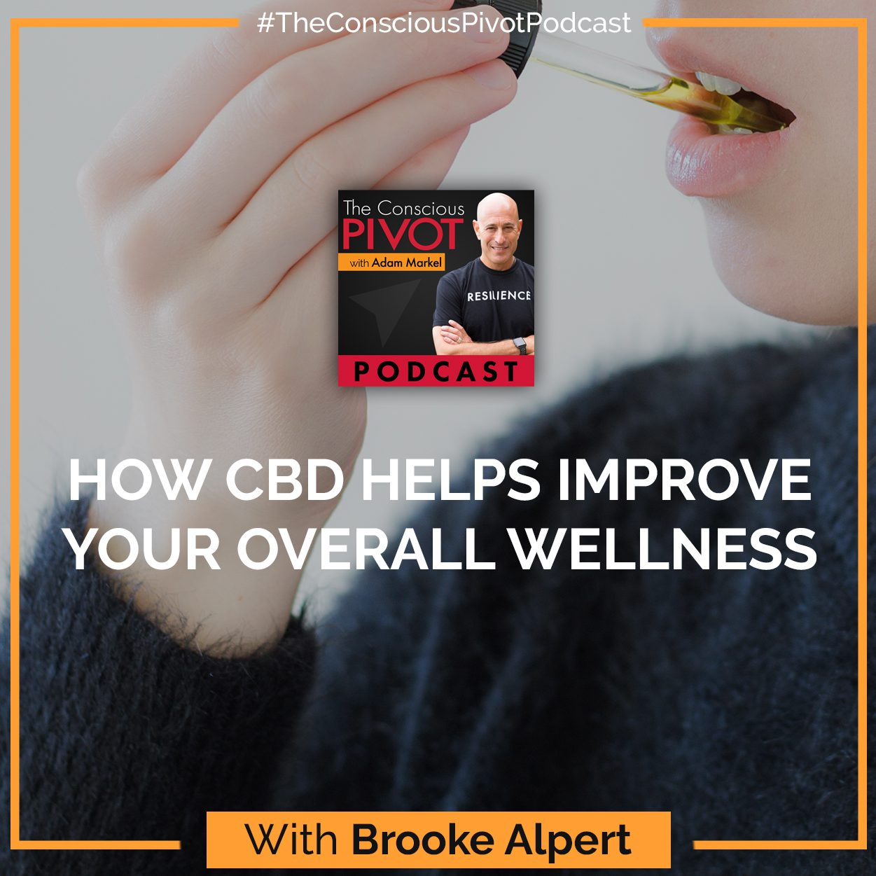 How CBD Helps Improve Your Overall Wellness With Brooke Alpert
