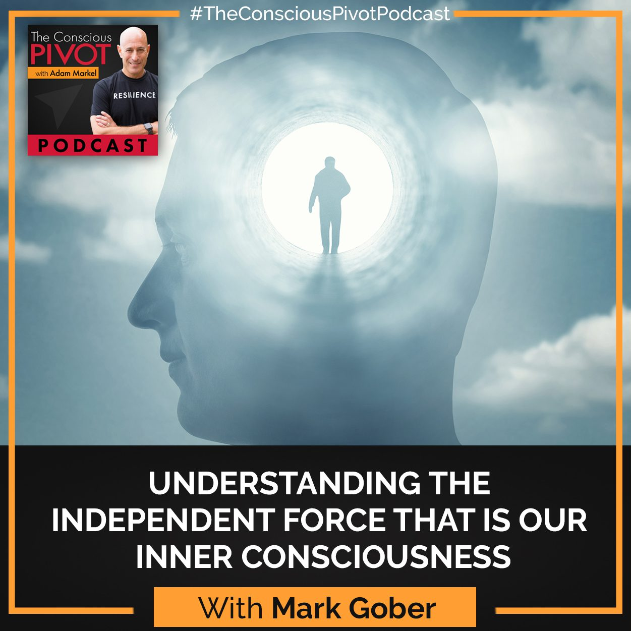 Mark Gober: Understanding The Independent Force That Is Our Inner Consciousness